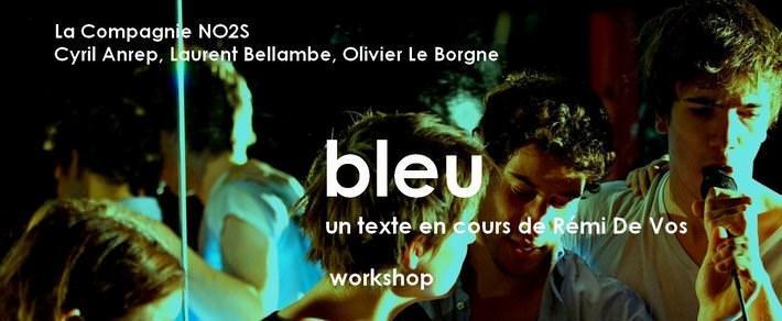 Le Cours Florent vous invite à son workshop Bleu du 29 mai au 9 juin 2013. Vous pouvez vous inscrire sur notre site pour assister à ce spectacle écrit par Rémi De Vos.